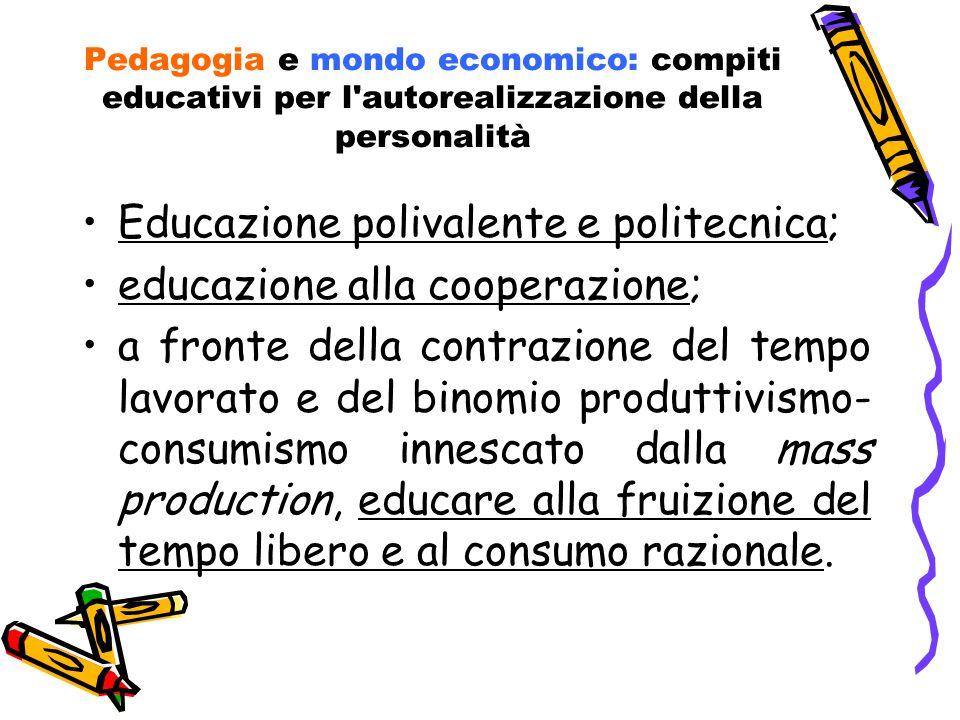 Educazione polivalente e politecnica; educazione alla cooperazione;