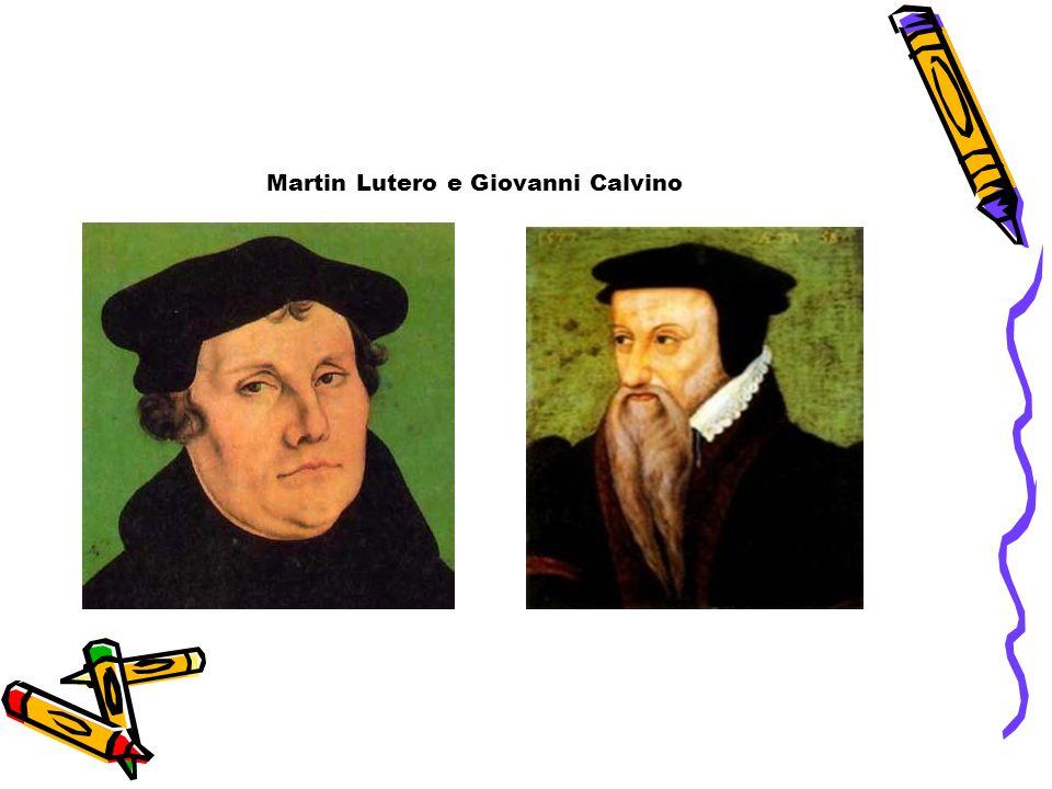 Martin Lutero e Giovanni Calvino