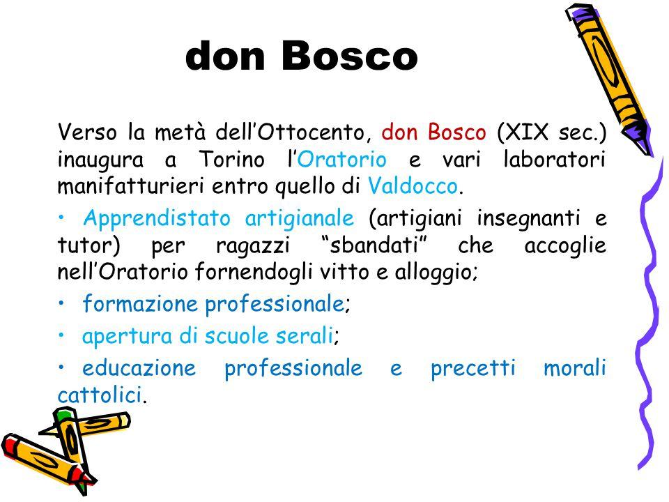 don Bosco Verso la metà dell'Ottocento, don Bosco (XIX sec.) inaugura a Torino l'Oratorio e vari laboratori manifatturieri entro quello di Valdocco.