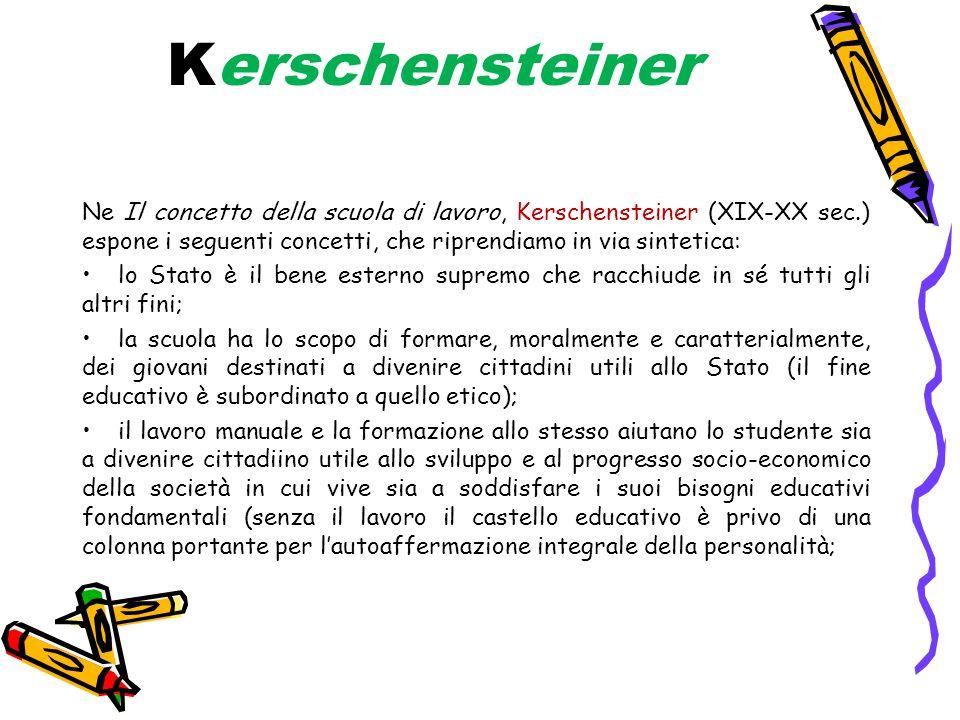 Kerschensteiner Ne Il concetto della scuola di lavoro, Kerschensteiner (XIX-XX sec.) espone i seguenti concetti, che riprendiamo in via sintetica: