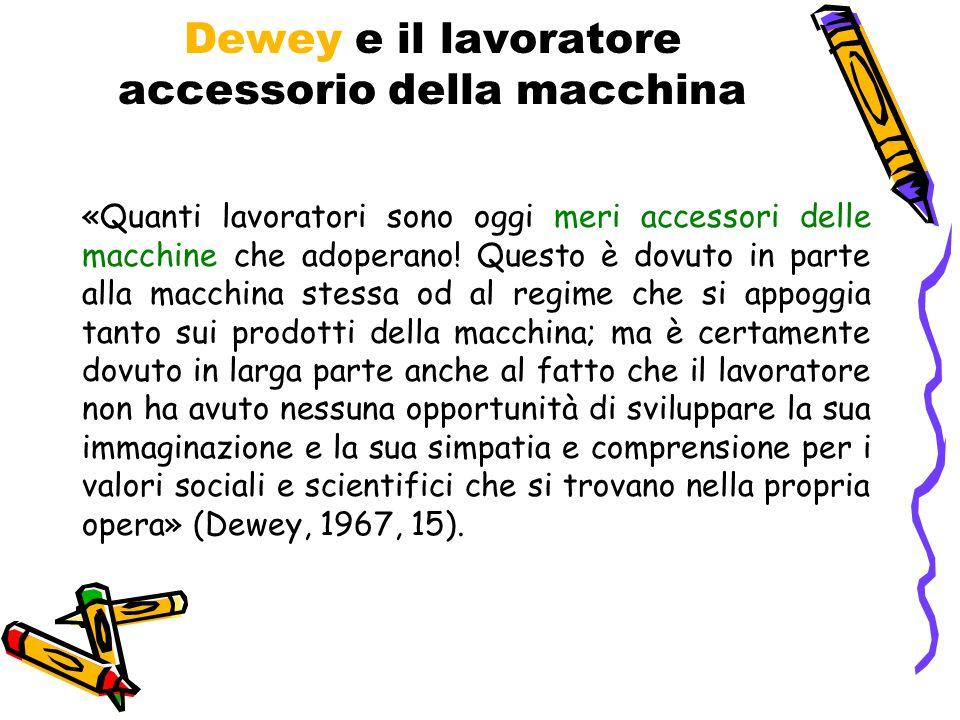 Dewey e il lavoratore accessorio della macchina