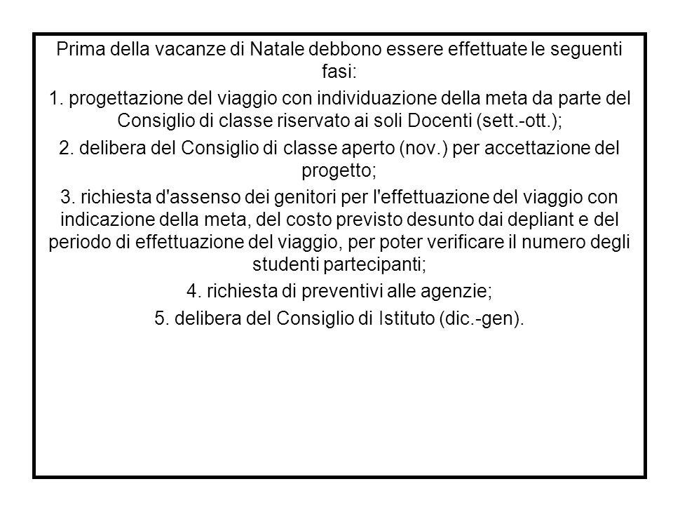 4. richiesta di preventivi alle agenzie;