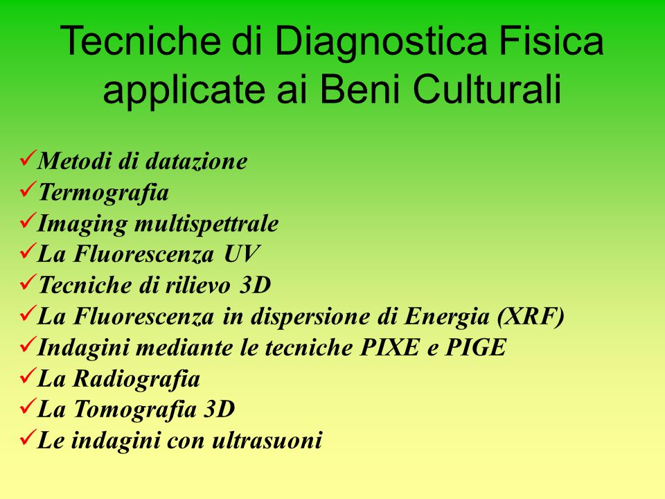 Tecniche di Diagnostica Fisica applicate ai Beni Culturali