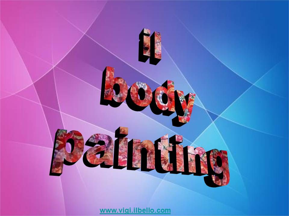 il body painting www.vigi.ilbello.com