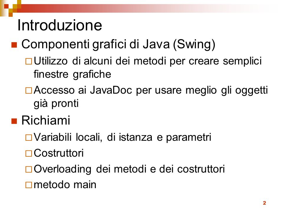 Introduzione Componenti grafici di Java (Swing) Richiami