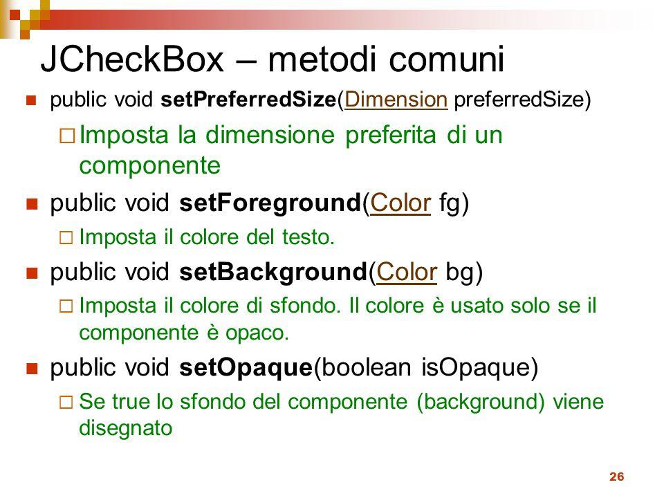 JCheckBox – metodi comuni