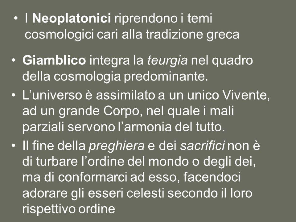 I Neoplatonici riprendono i temi cosmologici cari alla tradizione greca