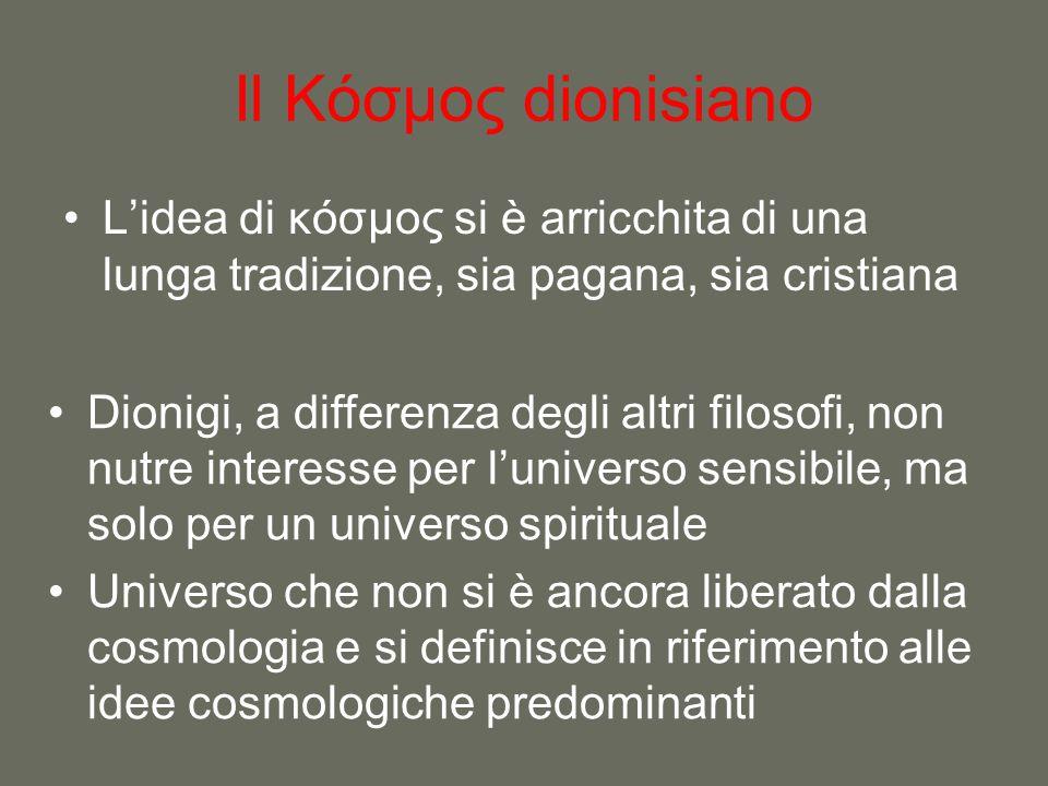 Il Κόσμος dionisiano L'idea di κόσμος si è arricchita di una lunga tradizione, sia pagana, sia cristiana.
