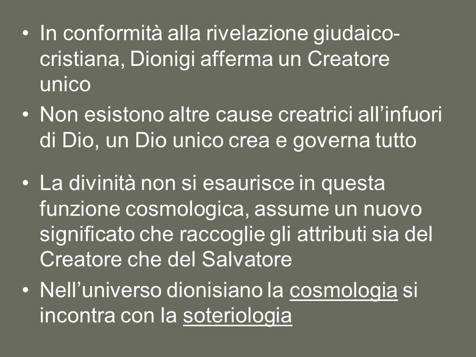 In conformità alla rivelazione giudaico-cristiana, Dionigi afferma un Creatore unico