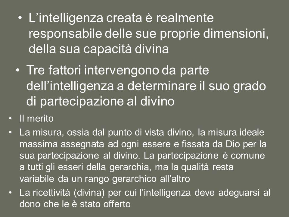 L'intelligenza creata è realmente responsabile delle sue proprie dimensioni, della sua capacità divina