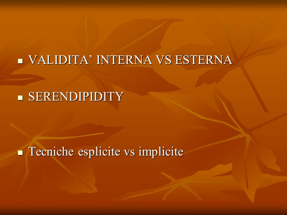 VALIDITA' INTERNA VS ESTERNA