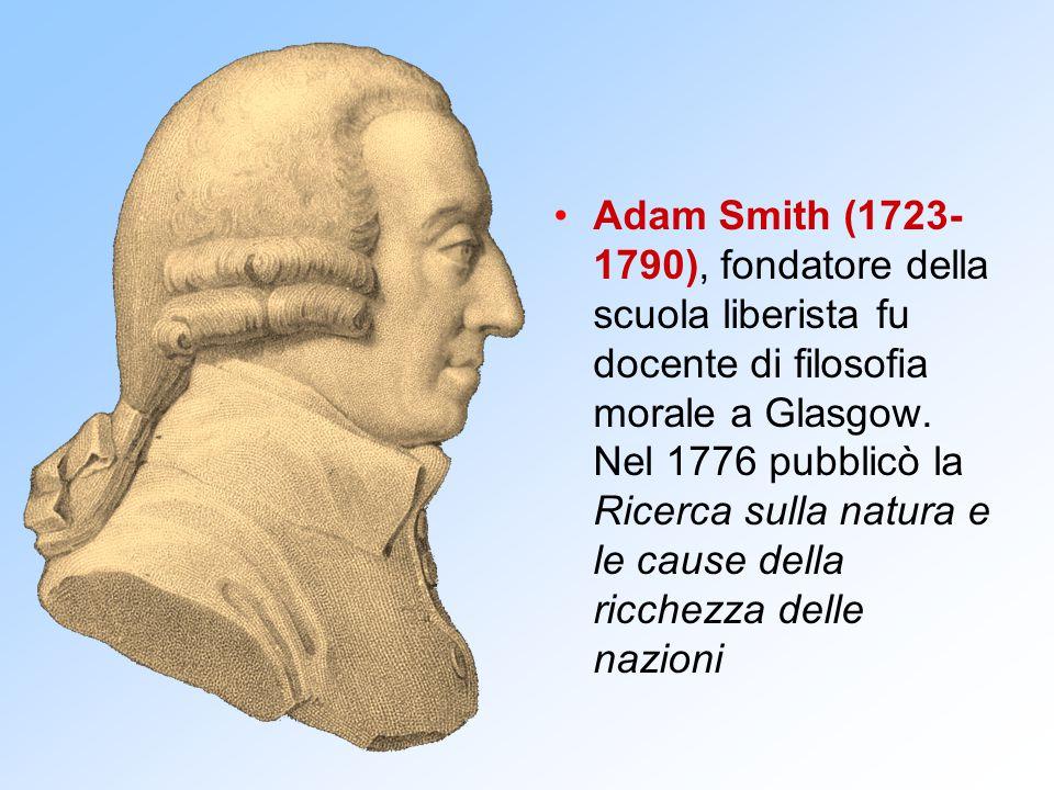 Adam Smith (1723-1790), fondatore della scuola liberista fu docente di filosofia morale a Glasgow.