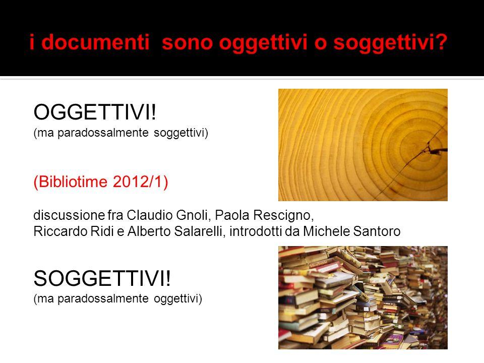 i documenti sono oggettivi o soggettivi