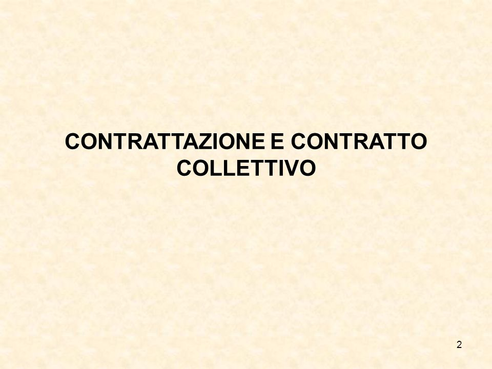 CONTRATTAZIONE E CONTRATTO COLLETTIVO