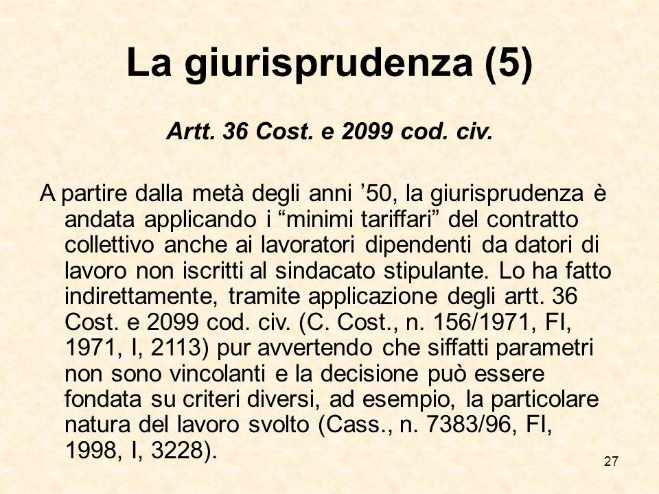 La giurisprudenza (5) Artt. 36 Cost. e 2099 cod. civ.