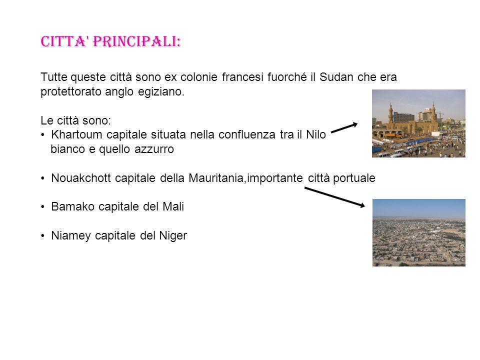 CITTA PRINCIPALI: Tutte queste città sono ex colonie francesi fuorché il Sudan che era. protettorato anglo egiziano.