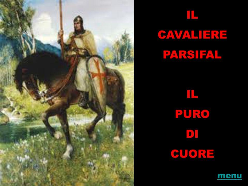 IL CAVALIERE PARSIFAL PURO DI CUORE