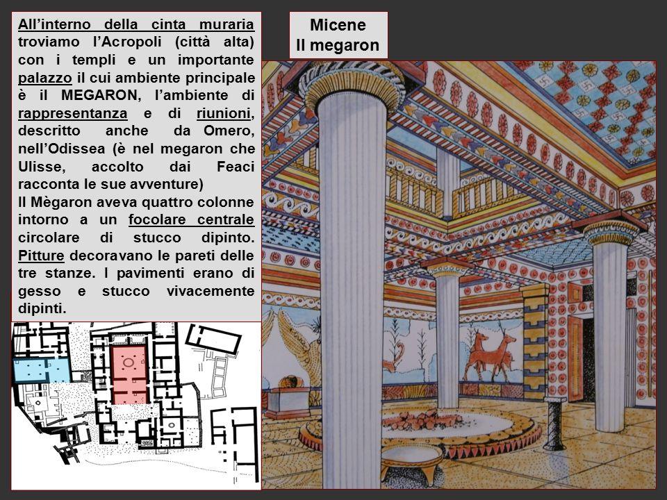 All'interno della cinta muraria troviamo l'Acropoli (città alta) con i templi e un importante palazzo il cui ambiente principale è il MEGARON, l'ambiente di rappresentanza e di riunioni, descritto anche da Omero, nell'Odissea (è nel megaron che Ulisse, accolto dai Feaci racconta le sue avventure)
