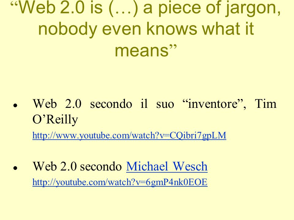 Web 2.0 is (…) a piece of jargon, nobody even knows what it means