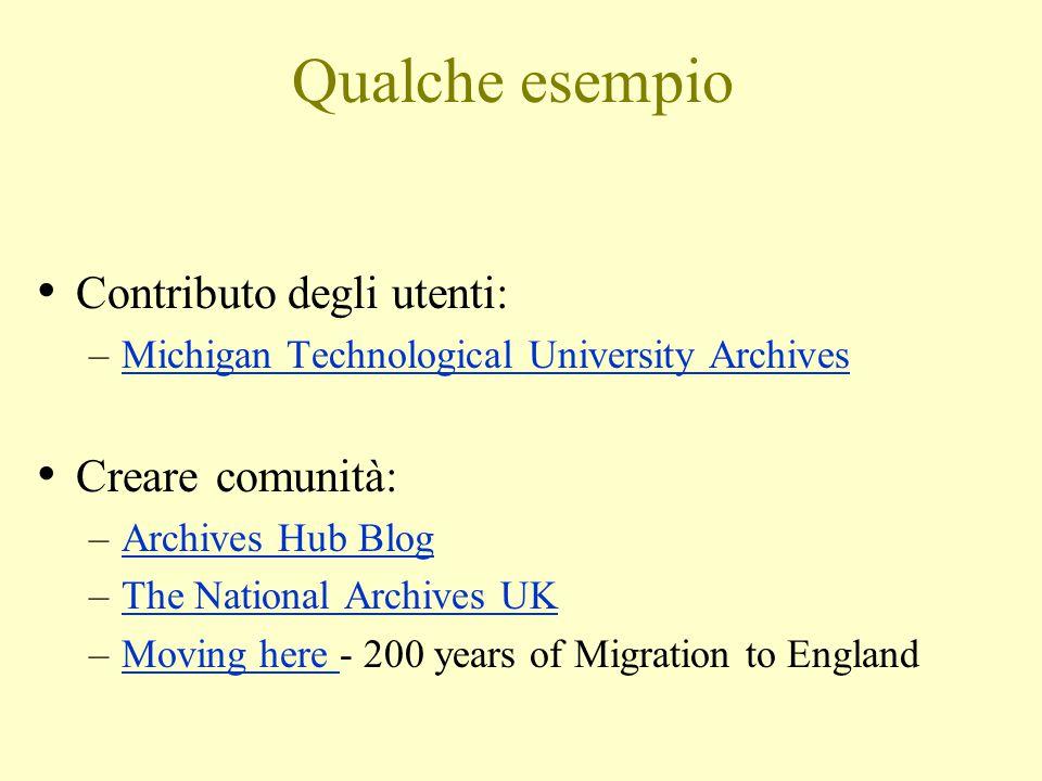 Qualche esempio Contributo degli utenti: Creare comunità: