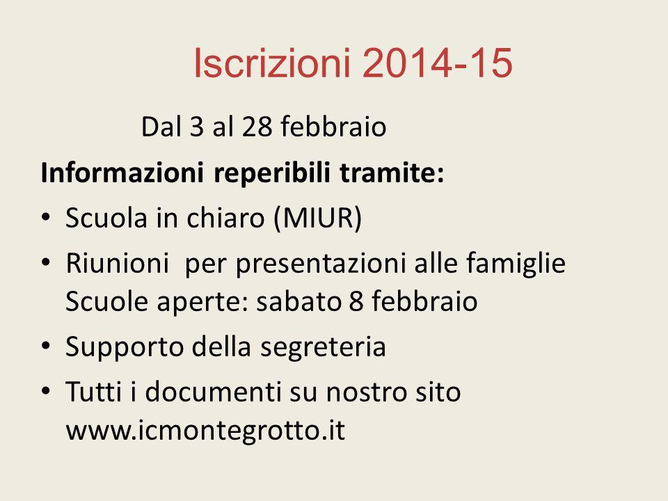 Iscrizioni 2014-15 Informazioni reperibili tramite:
