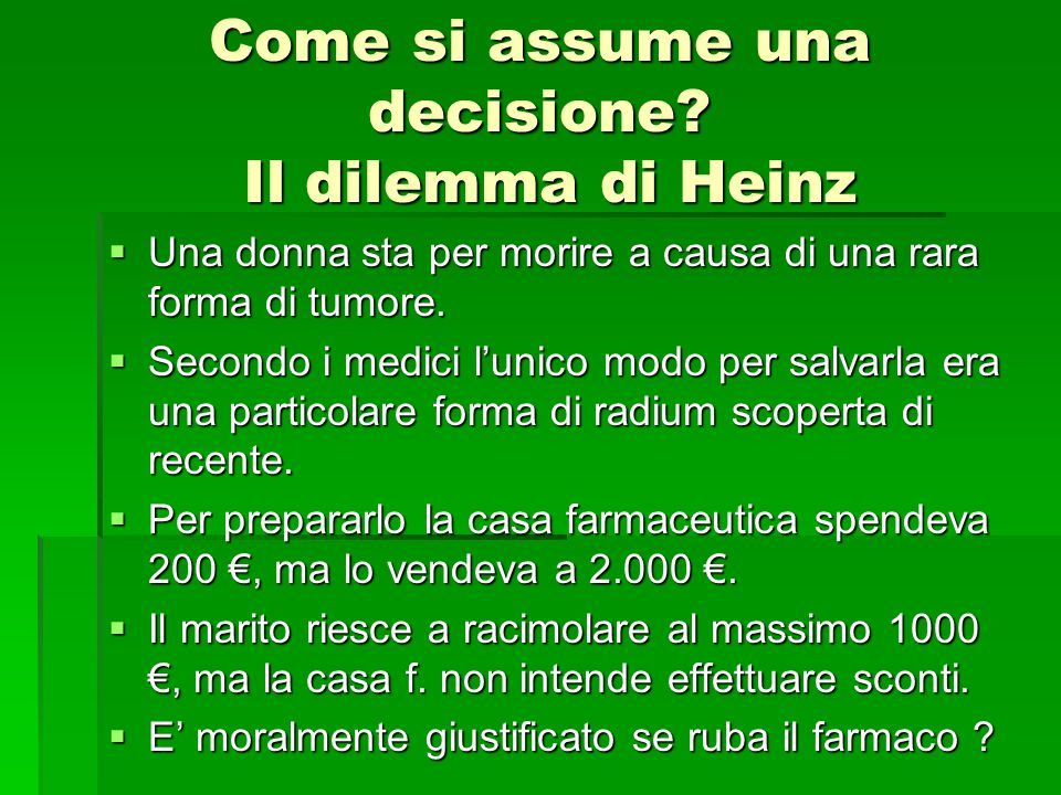Come si assume una decisione Il dilemma di Heinz