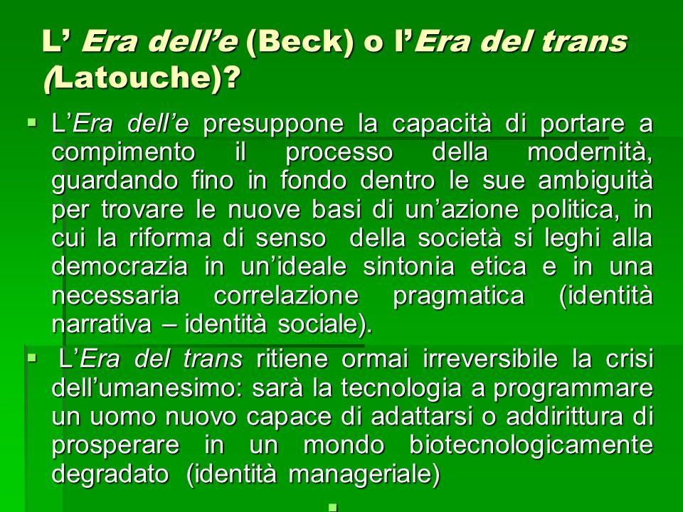 L' Era dell'e (Beck) o l'Era del trans (Latouche)