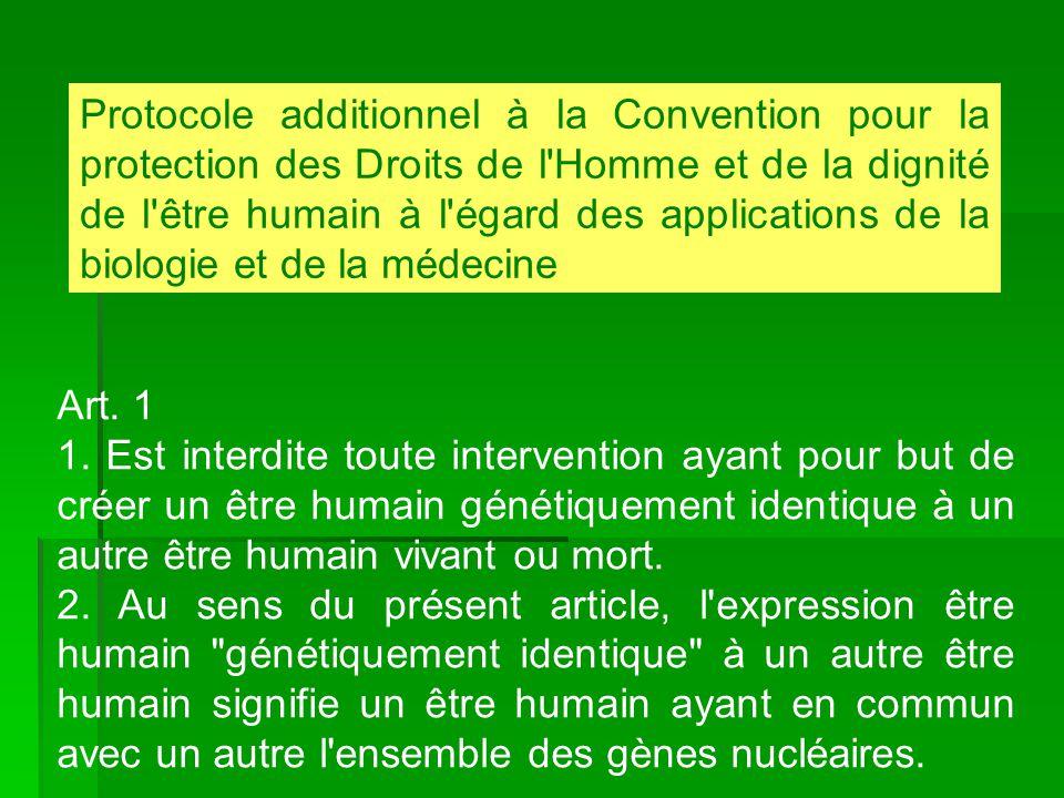 Protocole additionnel à la Convention pour la protection des Droits de l Homme et de la dignité de l être humain à l égard des applications de la biologie et de la médecine