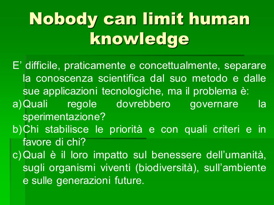 Nobody can limit human knowledge