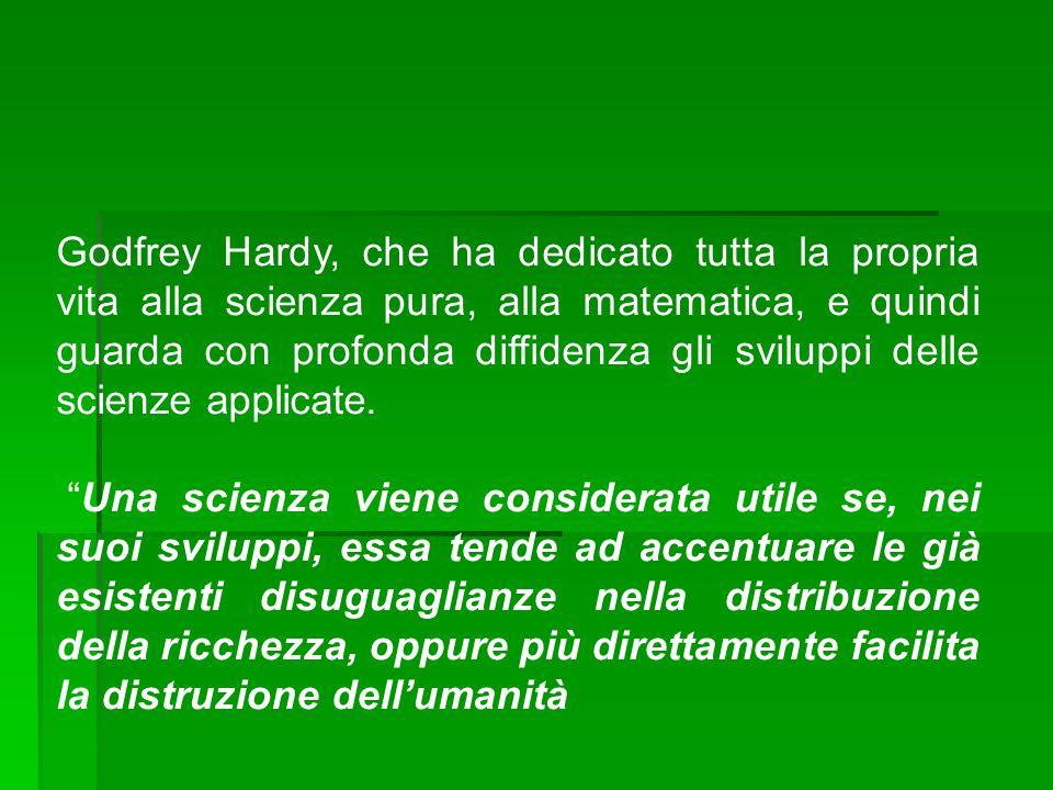 Godfrey Hardy, che ha dedicato tutta la propria vita alla scienza pura, alla matematica, e quindi guarda con profonda diffidenza gli sviluppi delle scienze applicate.