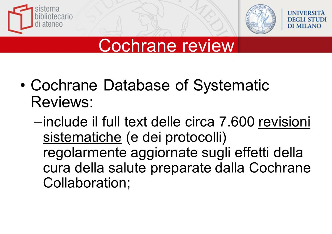 Cochrane review Cochrane Database of Systematic Reviews: