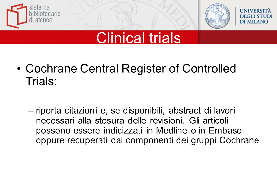 Clinical trials Cochrane Central Register of Controlled Trials: