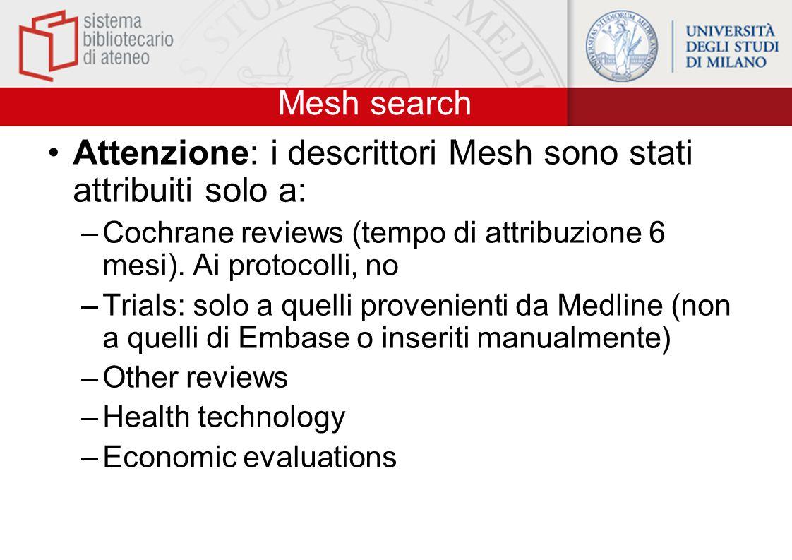 Attenzione: i descrittori Mesh sono stati attribuiti solo a: