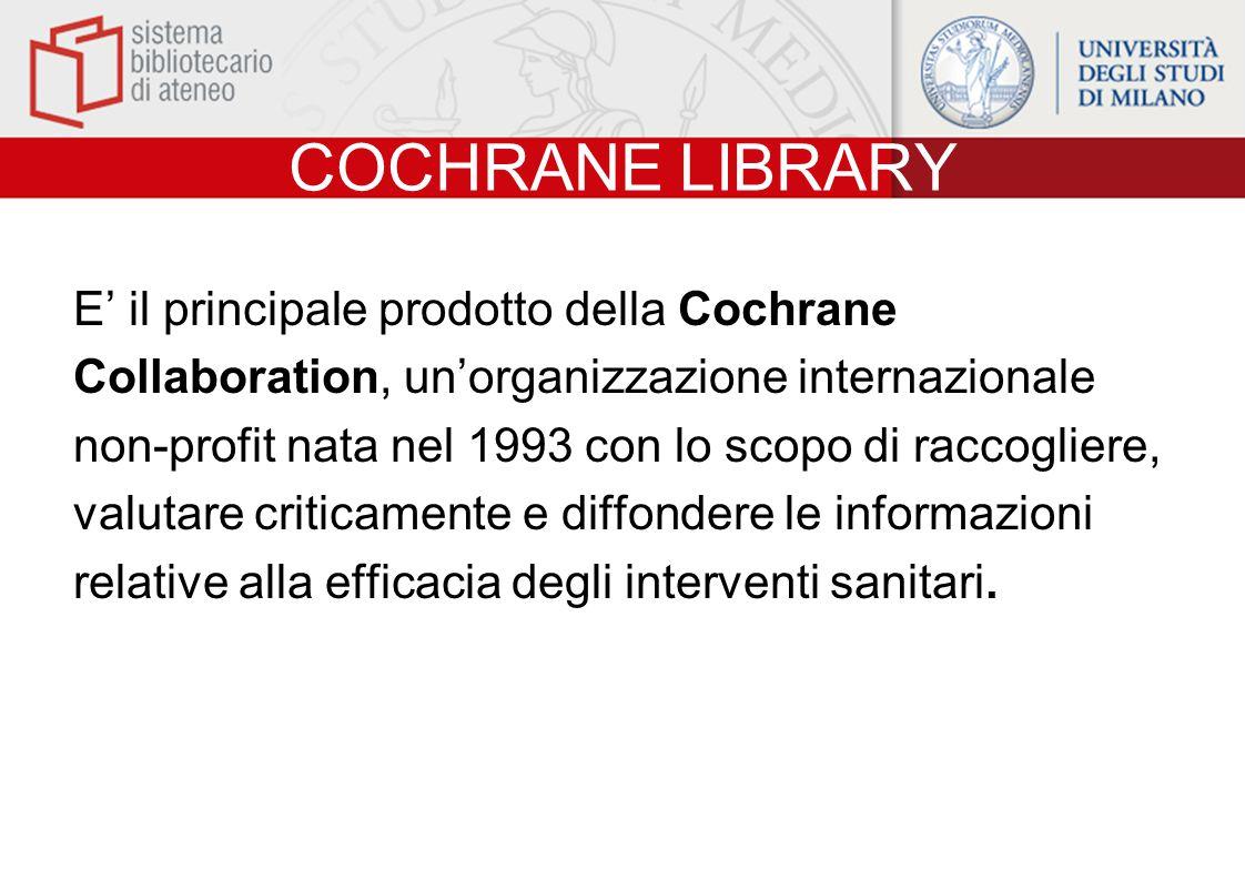 COCHRANE LIBRARY E' il principale prodotto della Cochrane