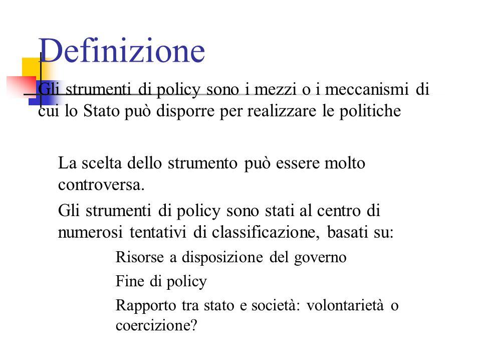 Definizione Gli strumenti di policy sono i mezzi o i meccanismi di cui lo Stato può disporre per realizzare le politiche.