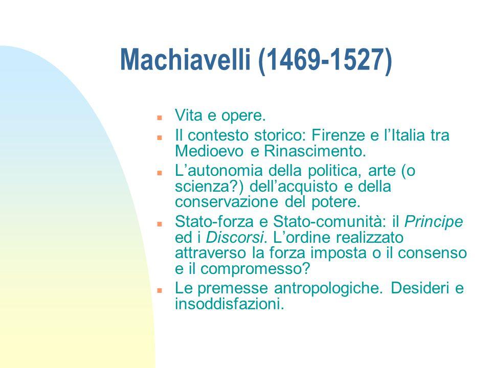 Machiavelli (1469-1527) Vita e opere.
