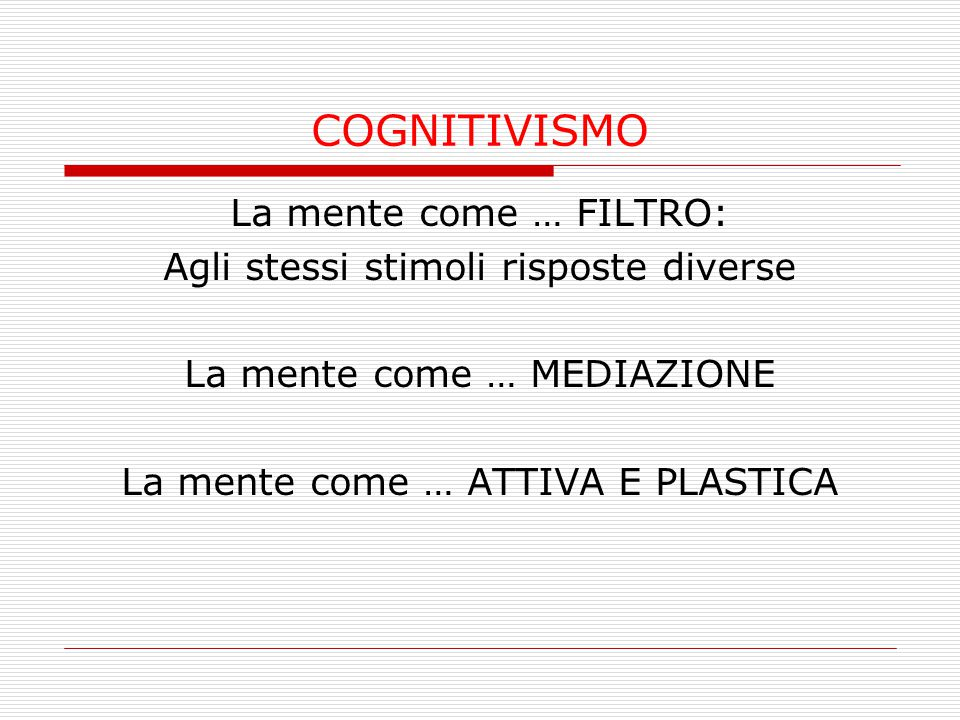 COGNITIVISMO La mente come … FILTRO: