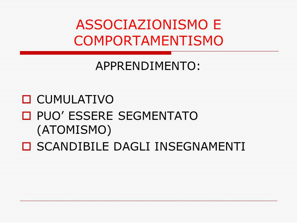 ASSOCIAZIONISMO E COMPORTAMENTISMO