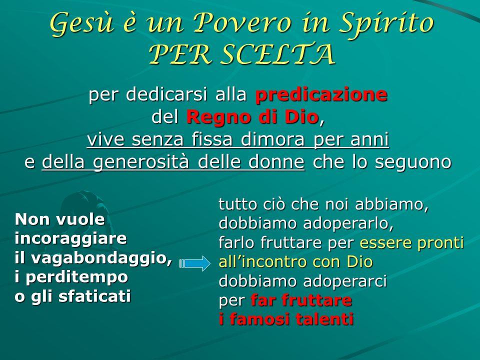 Gesù è un Povero in Spirito PER SCELTA
