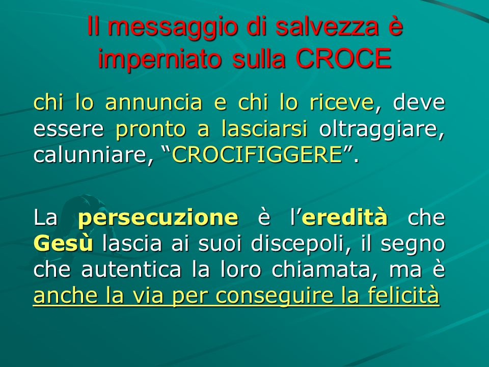 Il messaggio di salvezza è imperniato sulla CROCE