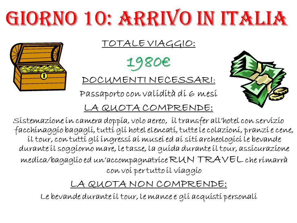 GIORNO 10: ARRIVO IN ITALIA