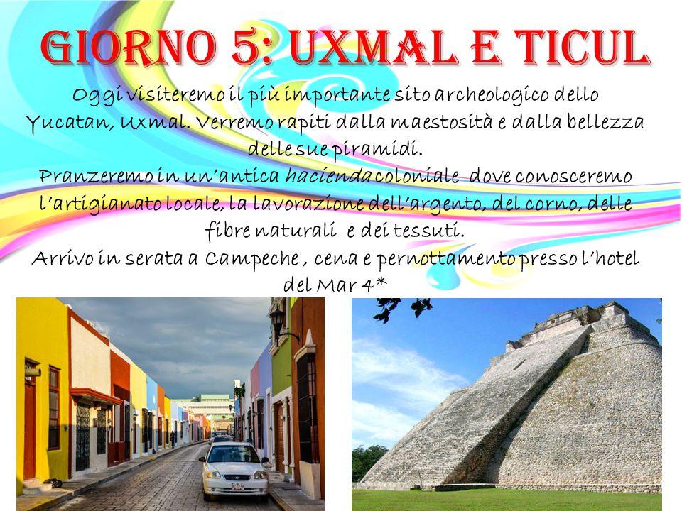 GIORNO 5: UXMAL E TICUl Oggi visiteremo il più importante sito archeologico dello. Yucatan, Uxmal. Verremo rapiti dalla maestosità e dalla bellezza.