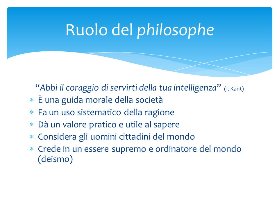 Abbi il coraggio di servirti della tua intelligenza (I. Kant)