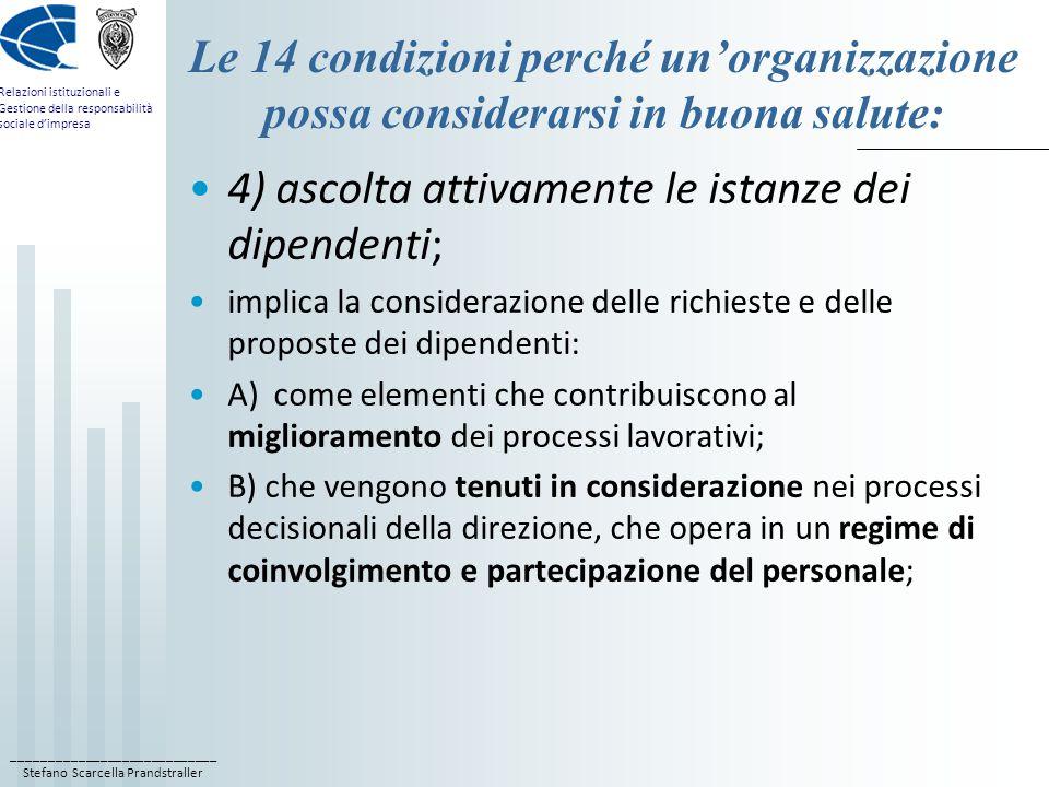 4) ascolta attivamente le istanze dei dipendenti;