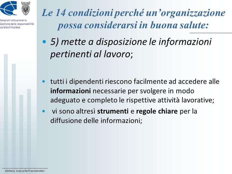 5) mette a disposizione le informazioni pertinenti al lavoro;