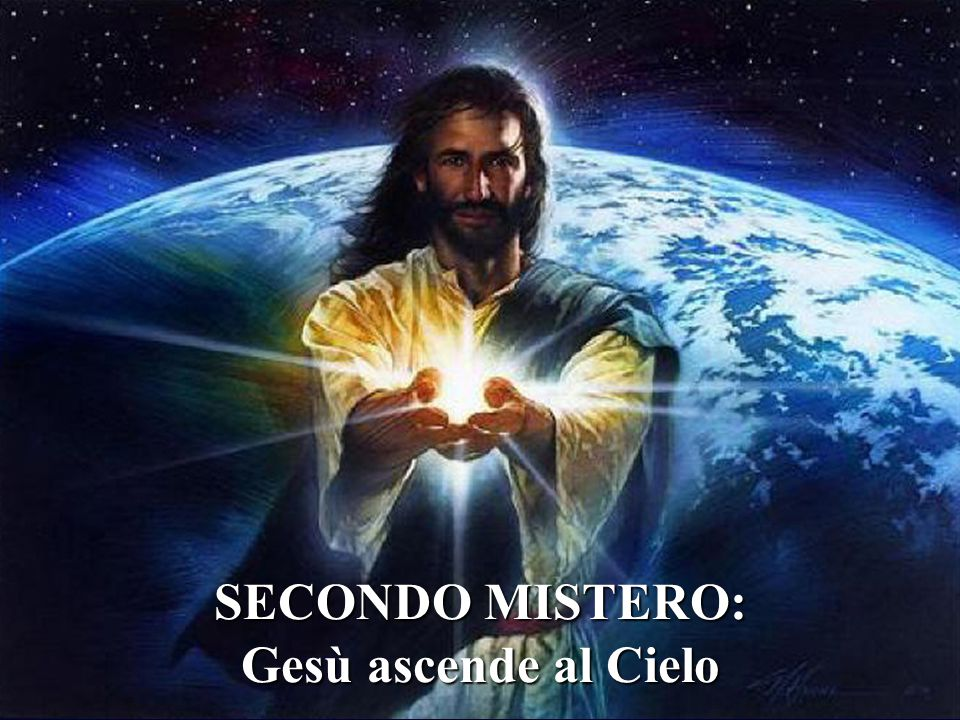 SECONDO MISTERO: Gesù ascende al Cielo