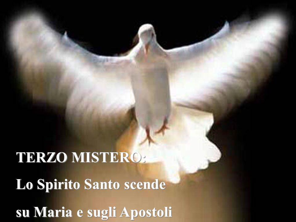 TERZO MISTERO: Lo Spirito Santo scende su Maria e sugli Apostoli