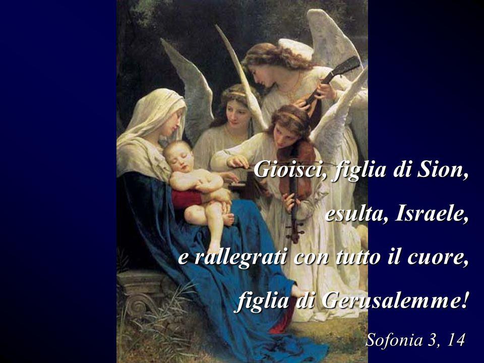 e rallegrati con tutto il cuore, figlia di Gerusalemme!