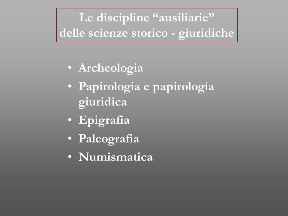 Le discipline ausiliarie delle scienze storico - giuridiche