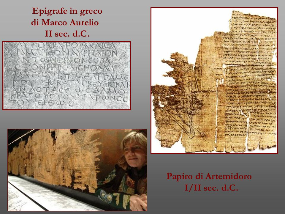 Epigrafe in greco di Marco Aurelio II sec. d.C. Papiro di Artemidoro I/II sec. d.C.